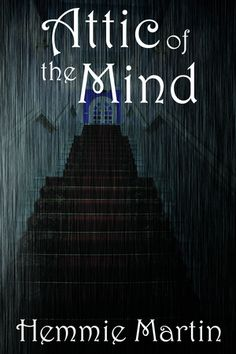 Attic of the Mind by Hemmie Martin from Books To Read, My Books, Ending Story, Fiction Books, Nonfiction, Attic, Childrens Books, Growing Up, Literature