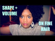My Secret To Getting Volume And Shape on Fine Natural Hair - YouTube                                                                                                                                                     More