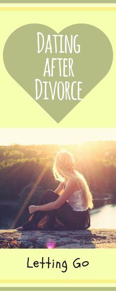 Dating After Divorce-Letting Go