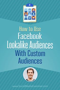 How to Use Facebook Lookalike Audiences With Custom Audiences