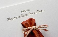 Balloon Save-the-Date (you said you want an interactive day so, why not make the invitation or save the day interactive too. I'm just saying... who doesn't like balloons!)