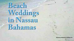 Beach Weddings in Nassau Bahamas. Book Beach Weddings in Nassau Bahamas call 1-(242)-327-2453 - http://www.bahamas-destination-wedding.com/beachweddings