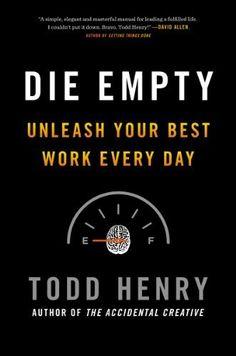 Die Empty: Unleash Your Best Work Every Day by Todd Henry, http://www.amazon.com/dp/B00AEBEWMC/ref=cm_sw_r_pi_dp_1SrGtb0ZVED45