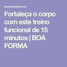 Fortaleça o corpo com este treino funcional de 15 minutos | BOA FORMA