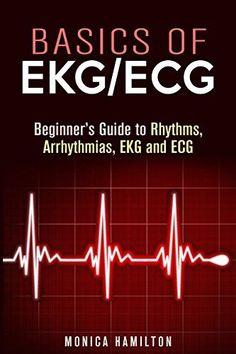 Basics of EKG/ECG: Beginner's Guide to Rhythms, Arrhythmias, EKG and ECG Interpretation (Healthy Heart), http://www.amazon.com/dp/B00XB1IPRA/ref=cm_sw_r_pi_awdm_KhQewb1178RCN