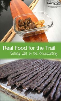 Real Food for the Trail: Eating Well in the Backcountry | It's possible to hit the trail (or paddle down the river) without compromising your health! Whether out for a day hike, or on a wilderness adventure with loaded pack or canoe, here are foods that will keep you nourished! | TraditionalCookingSchool.com