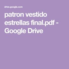 patron vestido estrellas final.pdf - GoogleDrive Google Drive, Sewing, 1 An, Pdf, Collection, Baby Dresses, Toddler Girls, Black Gowns, Dresses For Babies