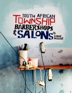 "British photographer Simon Weller captured some amazing images for his lates book ""South African Township Barbershops & Salons"" South African barbershops and salons are more than just places where you. Design Graphique, Art Graphique, Book Cover Design, Book Design, Book Photography, Amazing Photography, Identity, Cool Books, Book Images"
