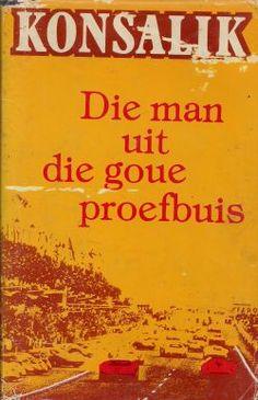 Konsalik - Die man uit die goue proefbuis   -afrikaanse oorlogsverhaal Afrikaans, My Passion, Losing Me, Heavenly, Love Story, Writers, Good Books, Reading, My Love