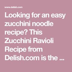 Looking for an easy zucchini noodle recipe? This Zucchini Ravioli Recipe from Delish.com is the best.