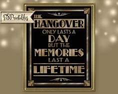 The hangover only lasts a day but the memories last a lifetime.
