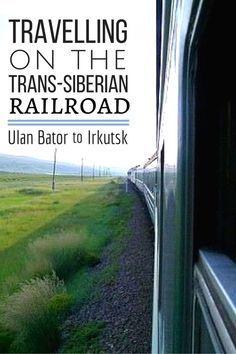 Travelling On The Trans-Siberian Railroad- Ulan Bator to Irkutsk