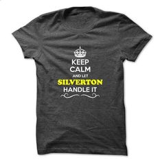 Keep Calm and Let SILVERTON Handle it - shirt dress #cute t shirts #personalized hoodies