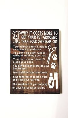 This is made especially for pet groomers in their place of business. This sign speaks the truth in a funny way that is sure to make your customers smile! It puts your grooming prices into perspective without having to say a word. ♡ Save on the set! Dog Grooming Shop, Dog Grooming Salons, Dog Grooming Business, Online Pet Supplies, Dog Supplies, Compare Dog Food, Dog Salon, Dog Gifts, Your Pet