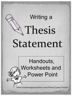 creating a thesis statement worksheet Thesis statement worksheet name: part 1 add your opinion to the following topics to create your own thesis statements remember that a complete thesis.