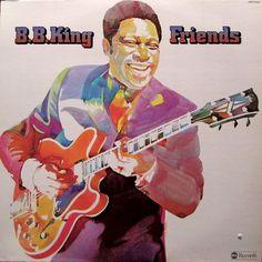 B.B. King - Friends (Vinyl, LP, Album) at Discogs
