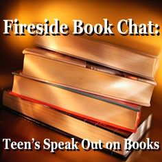 Fireside Book Chat is a podcast and blog of reviews of books for teens by teens