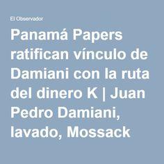 Panamá Papers ratifican vínculo de Damiani con la ruta del dinero K | Juan Pedro Damiani, lavado, Mossack Fonseca, Panamá Papers