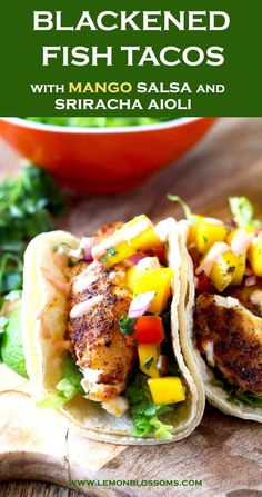 These Blackened Fish Tacos are full flavored, healthy and easy to make! Fish fillets are coated in a Cajun inspired spice mix, served in warm tortillas and topped with a fresh and tasty mango salsa. Finish it with a drizzle of creamy sriracha aioli for the best fish tacos ever!!! #recipe #fishtacos #healthy #mangosalsa #sriracha #mahimahi #tilapia #cod