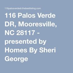 116 Palos Verde DR, Mooresville, NC 28117 - presented by Homes By Sheri George