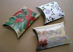 Make pillow boxes from cards...see I knew I was saving all those cards for a reason. ;-)