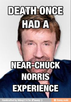 this is possibly one of the best chuck norris jokes i've ever heard...