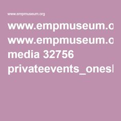 www.empmuseum.org media 32756 privateevents_onesheet.pdf