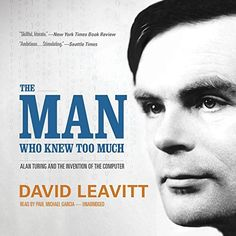 GAY BOOKS:   The Man Who Knew Too Much: Alan Turing and the Invention of the Computer by David Leavitt, http://www.amazon.com/dp/B00KN17XQK/ref=cm_sw_r_pi_dp_cZZXtb1TWMKJW