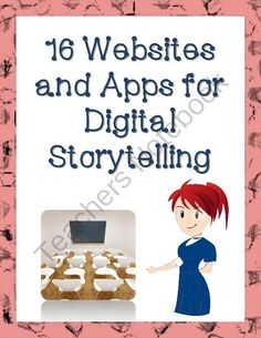 16 Websites & Apps for Digital Storytelling Projects (A Starters Guide) from Christopher Mitchell on TeachersNotebook.com -  (8 pages)  - This collection of 16 links is intended for the educator looking to get started with digital storytelling projects. The packet includes a short introduction to the process, a few links to great rubric sites to help you grade them, and of course 16 sites a