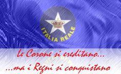 Le corone si ereditano i regni si conquistano | ITALIA REALE - Stella e Corona