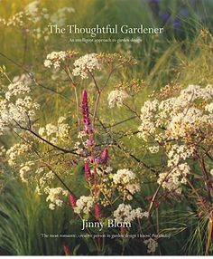 The Thoughtful Gardener by garden designer Jinny Blom is our book of the month.