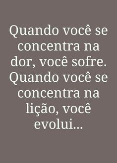 Chora Que Eu Te Escuto! Positive Phrases, Motivational Phrases, Inspirational Quotes, Wise Words, Texts, Reflection, Life Quotes, Wisdom, Life Lessons