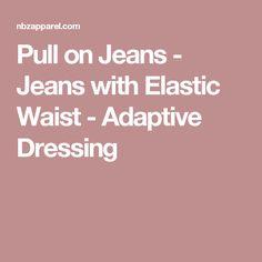 56511b926d Jeans   Pants Without Zippers - Elastic Waist Denim Pants - NBZ Apparel