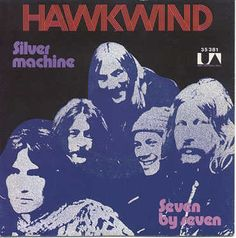 Silver Machine is a 1972 song by the UK rock group Hawkwind.