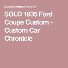 SOLD 1935 Ford Coupe Custom - Custom Car Chronicle