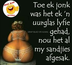 Uurglas lyfie Minion Pictures, Funny Pictures, Aging Humor, Butt Challenges, Afrikaanse Quotes, Laugh At Yourself, Twisted Humor, Powerful Words, Friendship Quotes