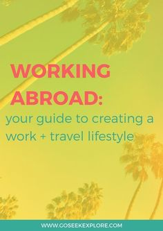 Want to work while you travel? Check out this guide that covers the process of creating a work + travel lifestyle!
