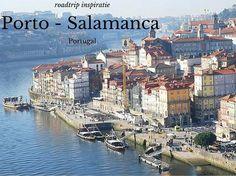Roadtrip reisinspiratie: een verhaal over de route Porto-Salamanca in Portugal.