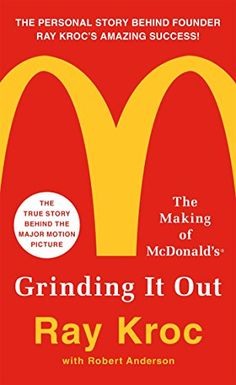 """Grinding It Out: The Making of McDonald's by Ray Kroc. """"He either enchants or antagonizes everyone he meets. But even his enemies agree there are three things Ray Kroc does damned well: sell hamburgers, make money, and tell stories."""" --from Grinding It Out Few entrepreneurs can claim to have radically changed the way we live, and Ray Kroc is one of them. His revolutions in food-service automation, franchising, shared national training, and advertising have earned him a place beside the…"""