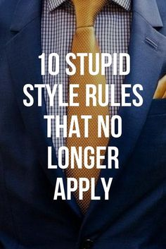 Mens Style Discover 10 Stupid Style Rules That No Longer Apply Mens Fashion Blog, Best Mens Fashion, Mens Fashion Suits, Fashion Moda, Men's Fashion, Fashion 2020, Fasion, Fashion Tips, Men Tips