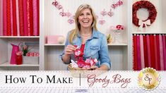 How to Make Goody Bags | with Jennifer Bosworth of Shabby Fabrics - Learn how to make goody bags for birthdays, Christmas, St. Patrick's Day, any occasion!