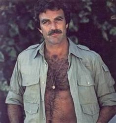 Tom Selleck one of the most handsome men!! Omg I almost forgot about Tom.  How I love his chest hair lol