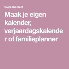 Maak je eigen kalender, verjaardagskalender of familieplanner Advent Calenders
