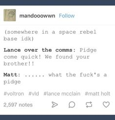 Matt and Pidge XD . Pidge come quick, we found your brother! What the fuck's a pidge?