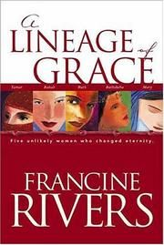 lineage of grace by Francine rivers