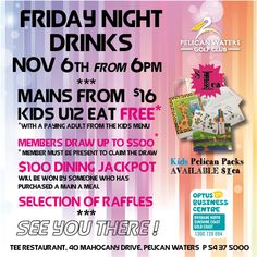 Have tea @the golf club this Fri Nov6 from 6pm. Kids u12 eat free* Members draw $600 & $100 dining jackpot P54375000