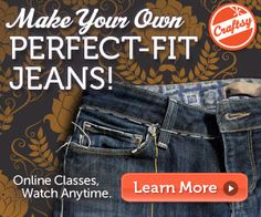 Nothing can replace that magic pair of jeans. But would you believe that you can make your own perfect-fit copies? I'm going to show you how to clone that fantastic fit in my Craftsy class: Jean-ius! Reverse Engineer Your Favorite Fit.