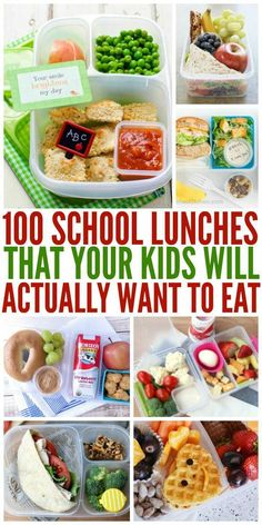 100 School Lunch Ideas Kids Will Actually Want to Eat #Snacksforkids