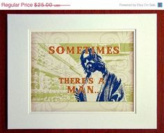 Weekly Deal 20% Off Sometimes There's A Man 8x10 Matted Print for $20.00 at etsy.com