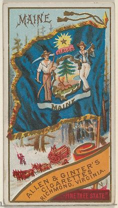 Maine, from Flags of the States and Territories (N11) for Allen & Ginter Cigarettes Brands, 1888. The Metropolitan Museum of Art, New York. The Jefferson R. Burdick Collection, Gift of Jefferson R. Burdick (63.350.201.11.42)